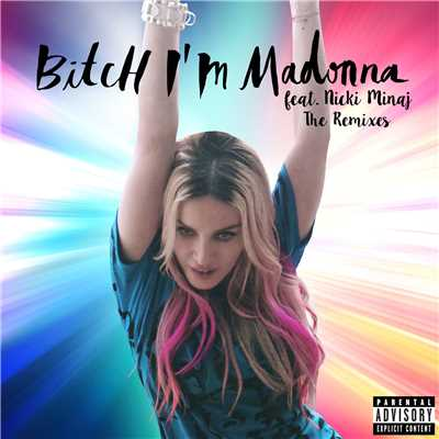 アルバム/Bitch I'm Madonna (featuring Nicki Minaj/The Remixes)/マドンナ