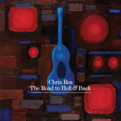 アルバム/The Road To Hell And Back (Deluxe)/Chris Rea