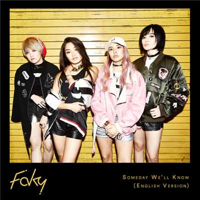 シングル/Someday We'll Know (English Version)/FAKY