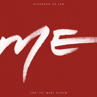 アルバム/ME (KR Edition)/NICHKHUN (From 2PM)