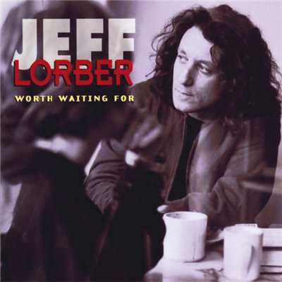 アルバム/Worth Waiting For/Jeff Lorber