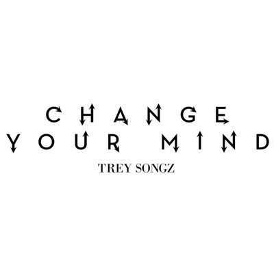 シングル/Change Your Mind/Trey Songz