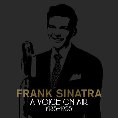 アルバム/A Voice On Air (1935-1955)/Frank Sinatra