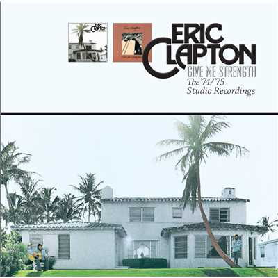 アルバム/Give Me Strength: The '74/'75 Studio Recordings/Eric Clapton