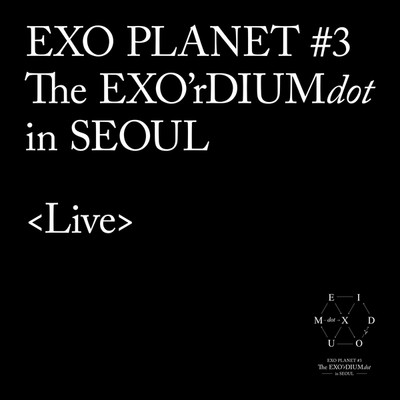アルバム/EXO PLANET #3 The EXO'rDIUM[dot] [Live]/EXO