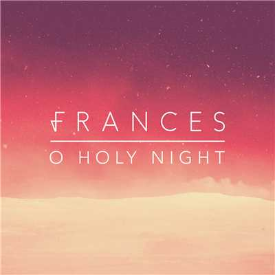 シングル/O Holy Night/Frances