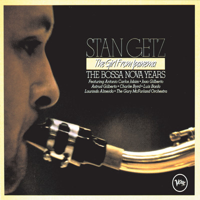 アルバム/The Girl From Ipanema - The Bossa Nova Years/Stan Getz
