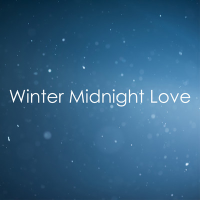 ハイレゾアルバム/Winter Midnight Love/Relaxing Piano Crew