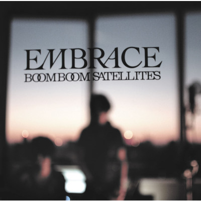 アルバム/EMBRACE/BOOM BOOM SATELLITES
