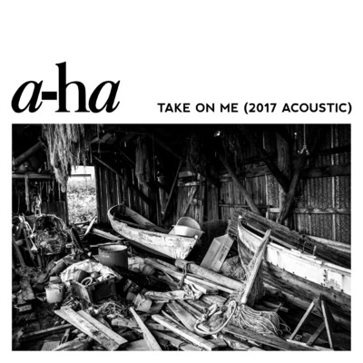 Take On Me (2017 Acoustic)/a-ha