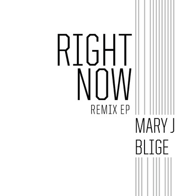 アルバム/Right Now (Remix)/Mary J. Blige