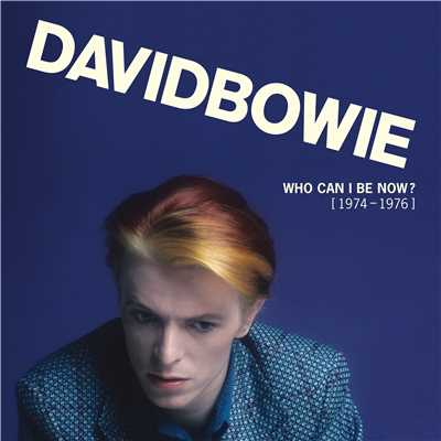 アルバム/Who Can I Be Now? [1974 - 1976]/David Bowie