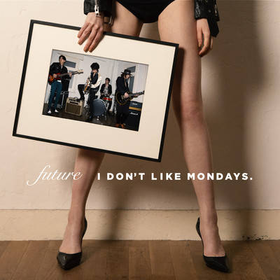 FUTURE/I Don't Like Mondays.