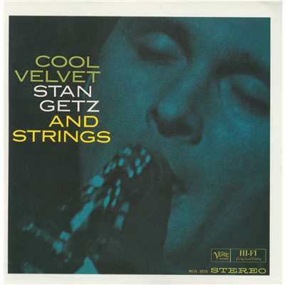 アルバム/Cool Velvet: Stan Getz And Strings/Bill Evans/Stan Getz