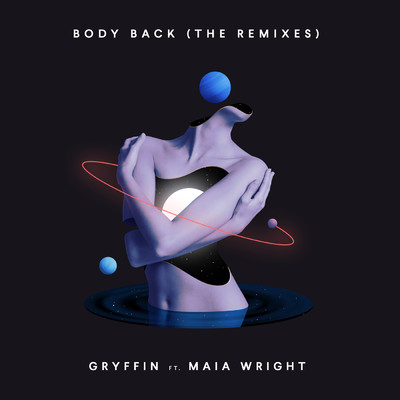 アルバム/Body Back (featuring Maia Wright/The Remixes)/グリフィン