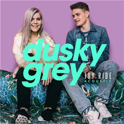 シングル/Joy Ride (Acoustic Version)/Dusky Grey