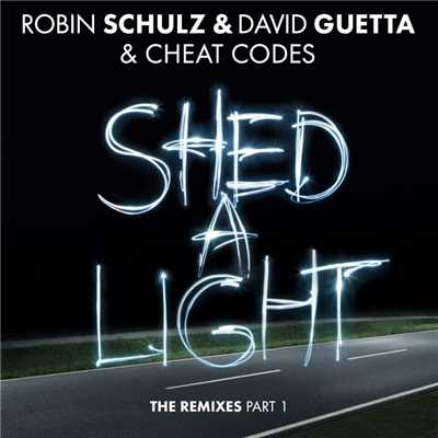シングル/Shed A Light (Blank & Jones Relax Remix)/Robin Schulz & David Guetta & Cheat Codes