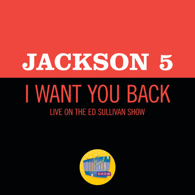 I Want You Back (Live On The Ed Sullivan Show, December 14, 1969)/ジャクソン5