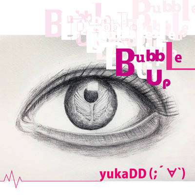シングル/Bubble Up (Chinese Ver.)/yukaDD(;´∀`)