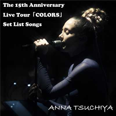 アルバム/The 15th Anniversary Live Tour「COLORS」  Set List Songs/土屋アンナ