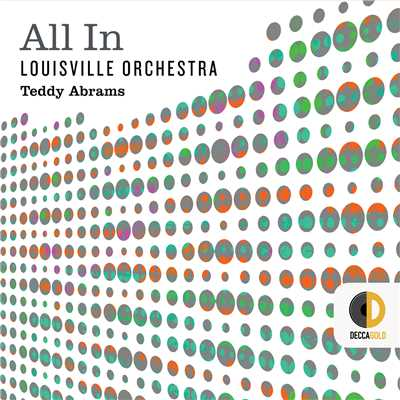 Abrams, Abrams: Unified Field - IV/Louisville Orchestra/Teddy Abrams