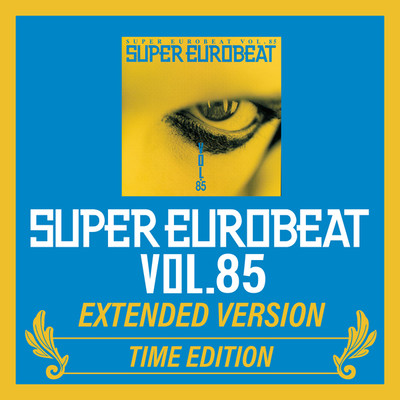 アルバム/SUPER EUROBEAT VOL.85 EXTENDED VERSION TIME EDITION/Various Artists