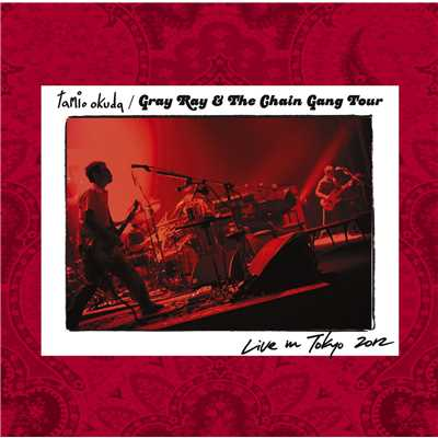 アルバム/Gray Ray & The Chain Gang Tour Live in Tokyo 2012/奥田 民生