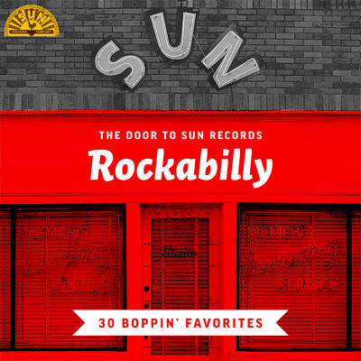 アルバム/The Door to Sun Records: Rockabilly (30 Boppin' Favorites)/Various Artists