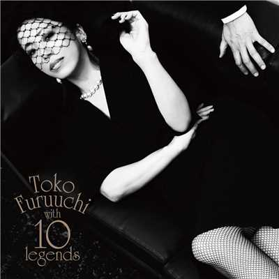 アルバム/Toko Furuuchi with 10 legends/古内東子