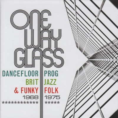アルバム/One Way Glass: Dancefloor Prog, Brit Jazz & Funky Folk 1968-1975/Various Artists