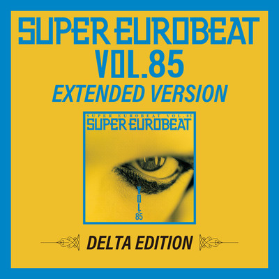 アルバム/SUPER EUROBEAT VOL.85 EXTENDED VERSION DELTA EDITION/Various Artists