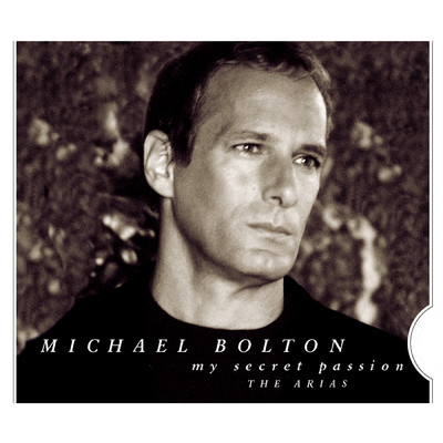 アルバム/My Secret Passion: The Arias/Michael Bolton