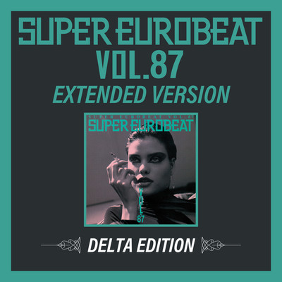 アルバム/SUPER EUROBEAT VOL.87 EXTENDED VERSION DELTA EDITION/Various Artists