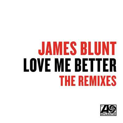アルバム/Love Me Better (Remixes)/James Blunt