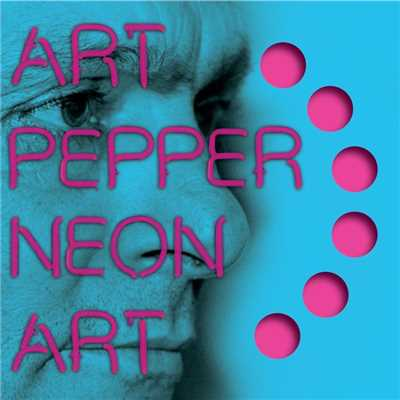 アルバム/Neon Art: Volume Two/Art Pepper