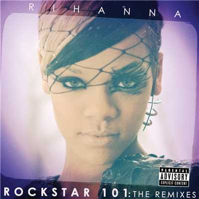 アルバム/Rockstar 101 The Remixes (The Remixes)/Rihanna