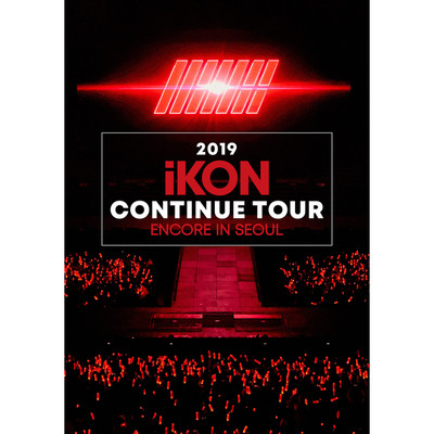 シングル/FREEDOM -ENCORE- (2019 iKON CONTINUE TOUR ENCORE IN SEOUL_2019.1.6)/iKON