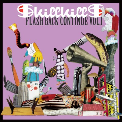 アルバム/FLASH BACK CONTINUE VOL.1/skillkills
