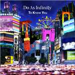 シングル/To Know You/Do As Infinity