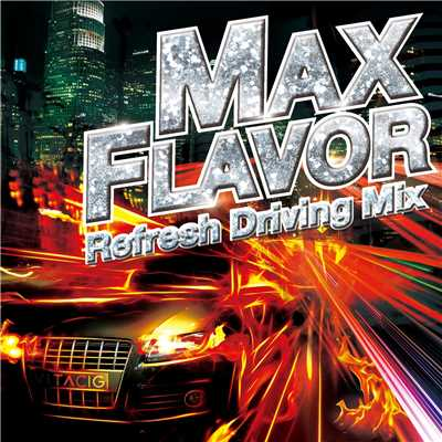 アルバム/MAX FLAVOR -Refreshe Driving Mix-/Various Artists