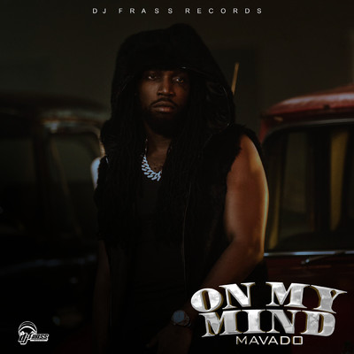 シングル/On My Mind/Mavado