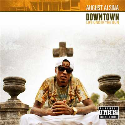 アルバム/Downtown: Life Under The Gun/August Alsina