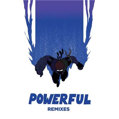 アルバム/Powerful (feat. Ellie Goulding & Tarrus Riley) [Remixes EP]/Major Lazer