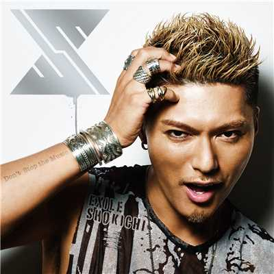 シングル/Don't Stop the Music/EXILE SHOKICHI