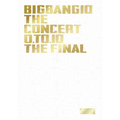 アルバム/BIGBANG10 THE CONCERT : 0.TO.10 -THE FINAL-/BIGBANG