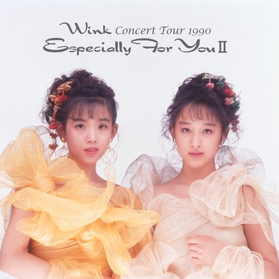 アルバム/Wink CONCERT TOUR 1990 〜Especially For You II〜/Wink