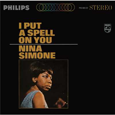 ハイレゾ/I Put A Spell On You (Album Version)/Nina Simone