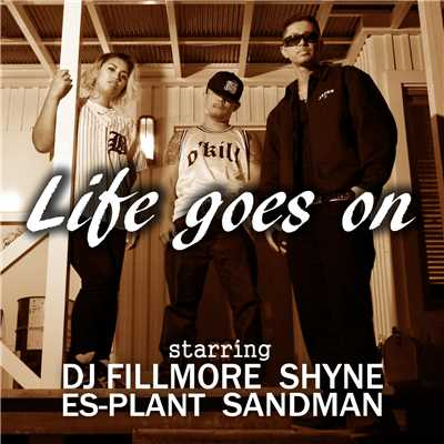 ハイレゾ/Life goes on (feat. SHYNE & DJ FILLMORE)/SANDMAN