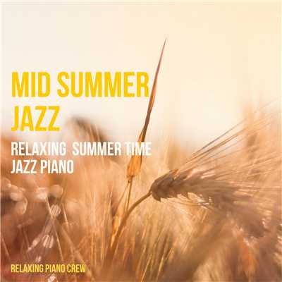 ハイレゾアルバム/Mid Summer Jazz - Relaxing Summer Time Jazz Piano/Relaxing Piano Crew
