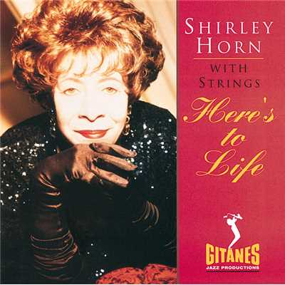 アルバム/Here's To Life/Shirley Horn